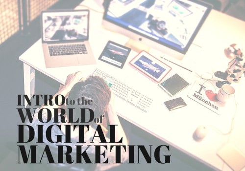 Intro To The World Of Digital Marketing