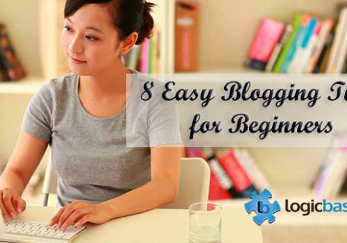 8 Easy Blogging Tips For Beginners